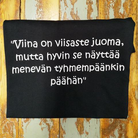 Viina on viisaste juoma... t-paita