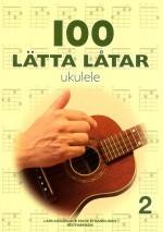 100 lätta låtar - Ukulele 2