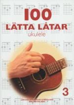 100 lätta låtar - Ukulele 3