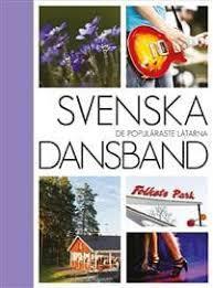 Svenska dansband - De populäraste låtarna -nuottikirja