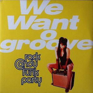 Rock Candy Funk Party  feat. Joe Bonamassa: We Want Groove  (LP)