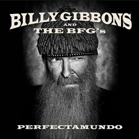 Billy Gibbons and the BFG's: Perfectamundo   (cd)