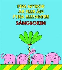 Fem myror är fler än fyra elefanter sångboken (noter)