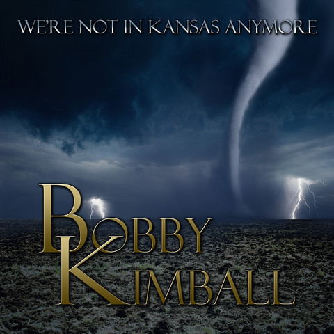 Bobby Kimball  We`re not in Kansas Anymore  cd