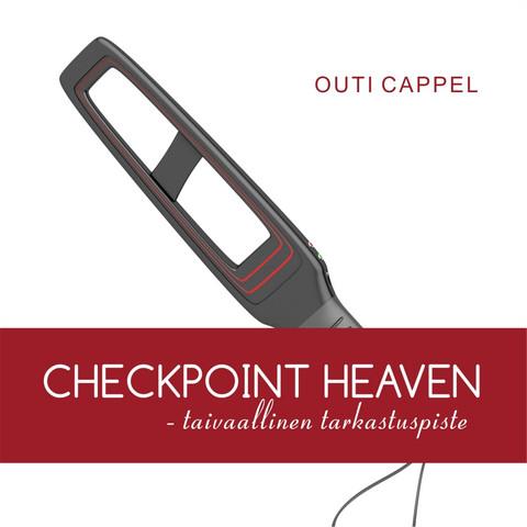 Outi Cappel: Checkpoint heaven - taivaallinen tarkistuspiste