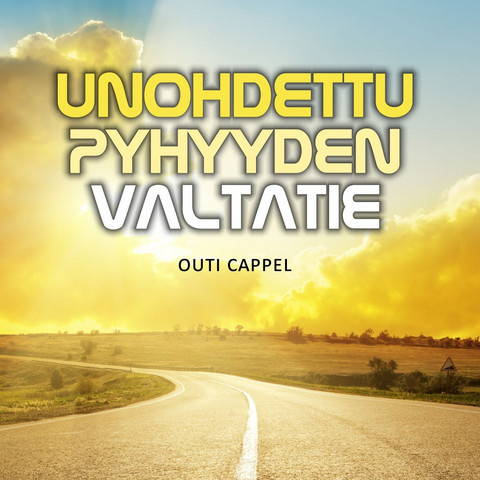Outi Cappel: Unohdettu pyhyyden valtatie