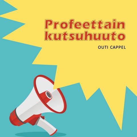 Outi Cappel: Profeettain kutsuhuuto