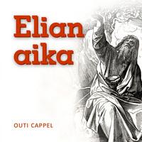 Outi Cappel: Elian aika