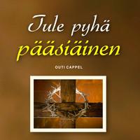 Outi Cappel: Tule pyhä pääsiäinen