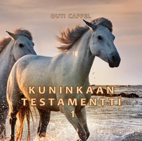 Outi Cappel: Kuninkaan Testamentti 1-2