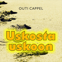 Outi Cappel: Uskosta uskoon