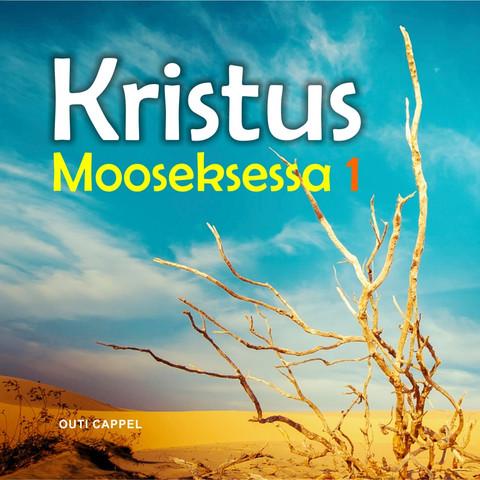 Outi Cappel: Kristus Mooseksessa 1-2