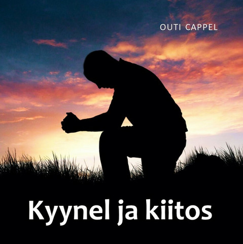 Outi Cappel: Kyynel ja kiitos