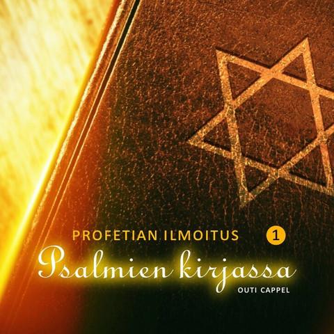 Outi Cappel: Profetian ilmoitus Psalmien kirjassa 1-2