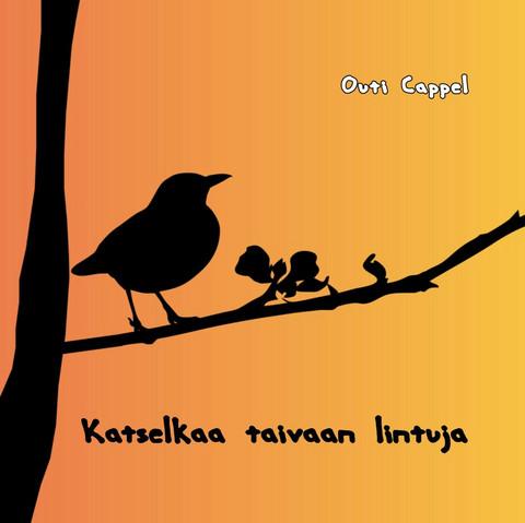 Outi Cappel: Katselkaa taivaan lintuja