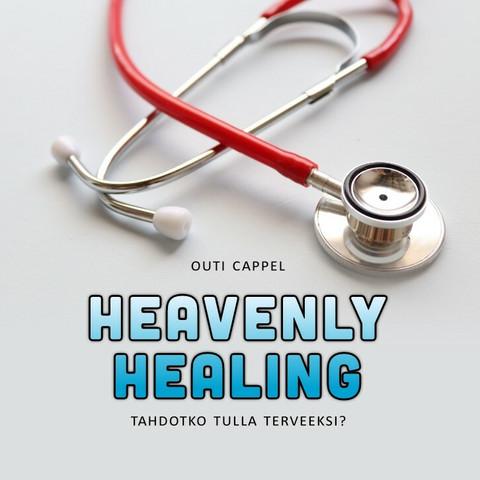 Outi Cappel: Heavenly healing - tahdotko tulla terveeksi?