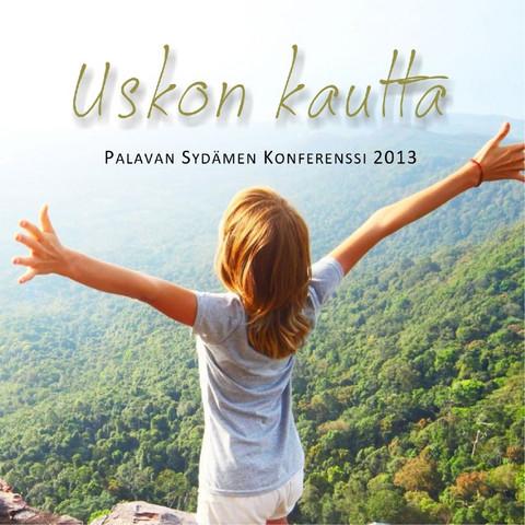 Uskon kautta -konferenssipaketti 2013