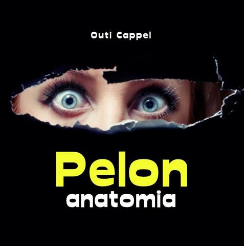 Outi Cappel: Pelon anatomia