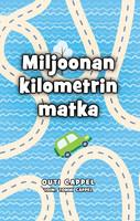 Outi Cappel: Miljoonan kilometrin matka (toim. Tommi Cappel)