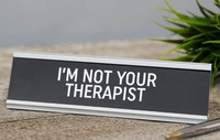 Tekstipalkki - I'm not your Therapist