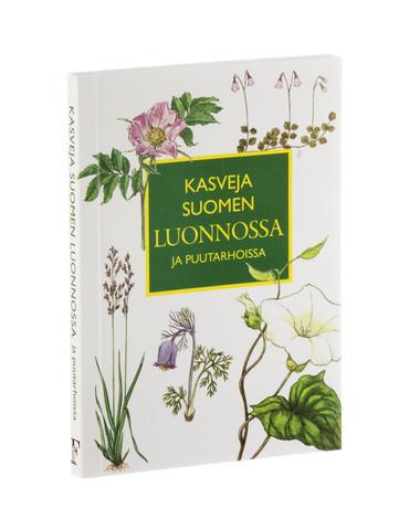 Kasveja Suomen luonnossa ja puutarhoissa