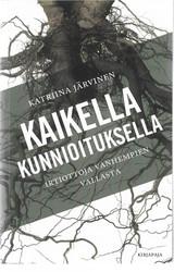 Järvinen, Katriina: Kaikella kunnioituksella - Irtiottoja vanhempien vallasta