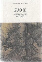 Xi, Guo: Metsien ja virtojen ylevä viesti - muistiin merkinnyt hänen poikansa Guo Si