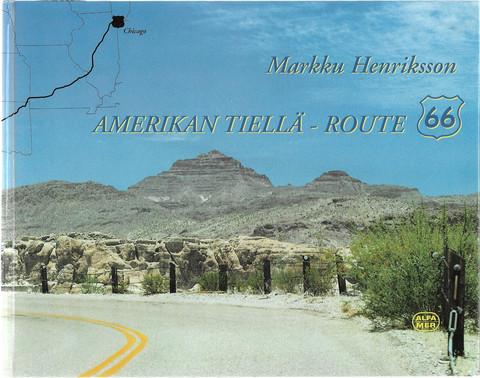 Henriksson, Markku: Amerikan tiellä - Route 66