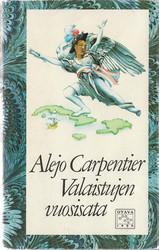 Carpentier, Alejo: Valaistujen vuosisata