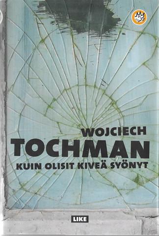 Tochman, Wojciech: Kuin olisi kiveä syönyt