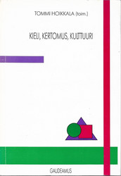 Hoikkala, Tommi (toim.): Kieli,kertomus, kulttuuri