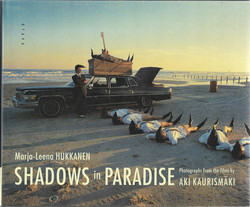 Hukkanen, Marja-Leena: Shadows in Paradise - photographs from the films by Aki Kaurismäki