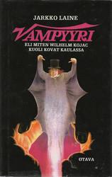 Laine, Jarkko: Vampyyri - eli miten Wilhelm Kojac kuoli kovat kaulassa