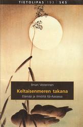 Vesterinen, Ilmari: Keltaisenmeren takana - Elämää ja ilmiöitä Itä-Aasiassa