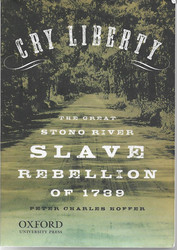 Hoffer, Peter Charles: Cry Liberty: The Great Stono River Slave Rebellion of 1739