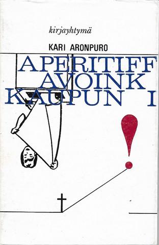 Aronpuro, Kari: Aperitiff - Avoin kaupunki