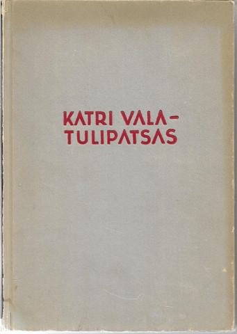 Paavolainen, Olavi (toim. ): Katri Vala - tulipatsas : muistojulkaisu