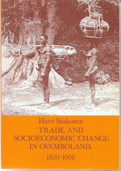 Siiskonen, Harri: Trade And Socioeconomic Change In Ovamboland 1850-1906