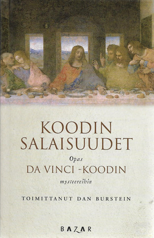 Burstein, Dan: Koodin salaisuudet - Opas Da Vinci -koodin mysteereihin