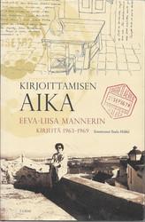 Hökkä, Tuula (toim.): Kirjoittamisen aika - Eeva-Liisa Mannerin kirjeitä 19963- 1969