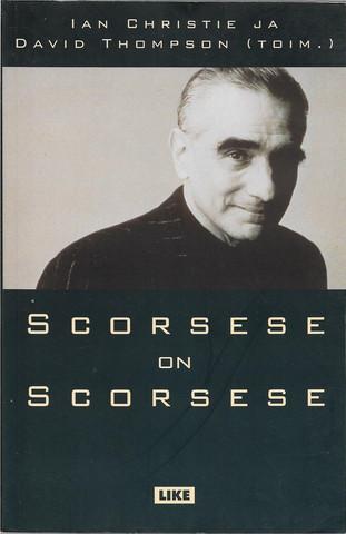 Christie Ian & Thompson David (toim.): Scorsese on Scorsese