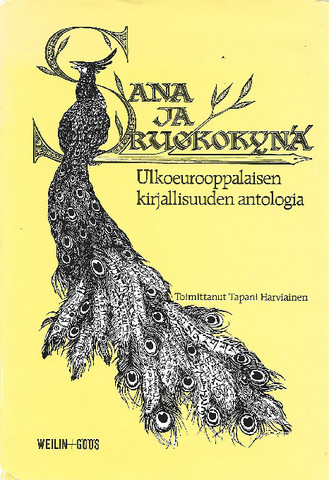 Harviainen, Tapani (toim.): Sana ja ruokokynä : ulkoeurooppalaisen kirjallisuuden antologia