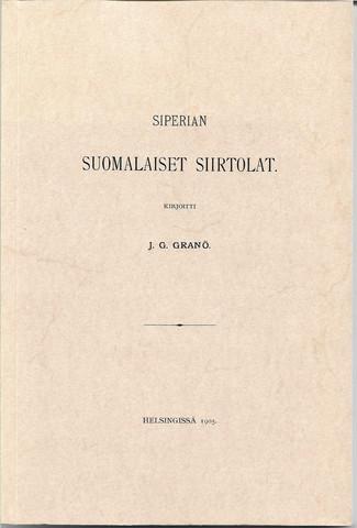 Granö, J. G.: Siperian suomalaiset siirtolat