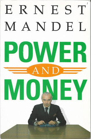 Mandel, Ernest: Power and money : a Marxist theory of bureaucracy