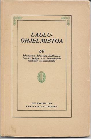 Lauluohjelmistoa : 60 Schumannin, Schubertin, Beethovenin, Loewen, Griegin ym. tunnetuimpain säveltäjäin soololaulutekstiä