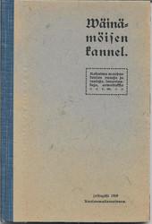 Wäinämöisen kannel : kokoelma vanhan kansan runoja ja lauluja, sananlaskuja, arvoituksia y.m.