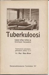Oker-Blom, Max: Tuberkuloosi : lyhyt esitys kotien ja koulujen tarpeeksi