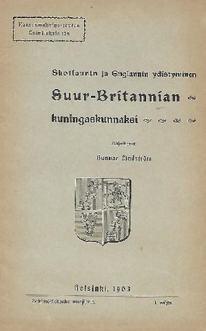Lindström, Gunnar: Skotlannin ja Englannin yhdistyminen Suur-Britannian kuningaskunnaksi