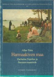 Tiitta, Allan: Harmaakiven maa : Zacharias Topelius ja Suomen maantiede