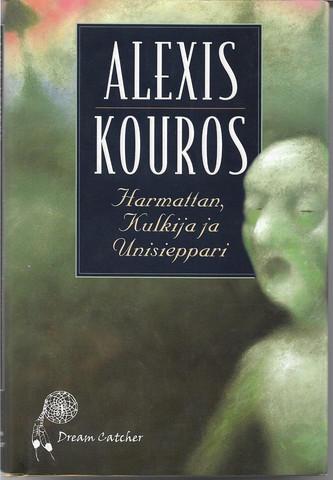 Kouros, Alexis: Harmattan, Kulkija ja Unisieppari